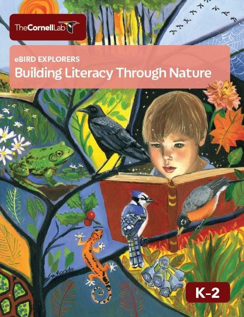 The Cornell Lab eBird Explorers Building Literacy Through Nature K-2 curriculum cover